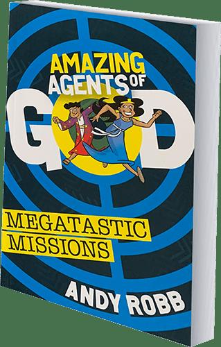 Amazing Agents of God – Megatastic Missions