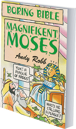Boring Bible Magnificent Moses